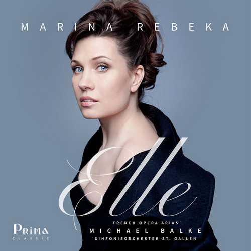 Marina Rebeka - Elle. French Opera Arias (24/96 FLAC)