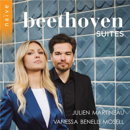 Julien Martineau, Vanessa Benelli Mosell: Beethoven Suites (24/48 FLAC)