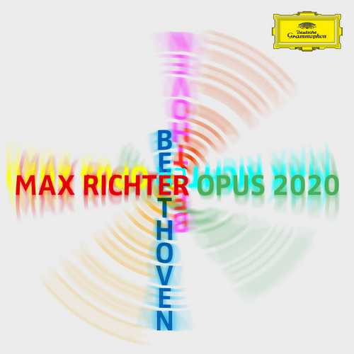 Max Richter: Beethoven. Opus 2020 (24/48 FLAC)