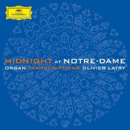 Olivier Latry - Midnight at Notre-Dame. Organ Transcriptions (24/96 FLAC)