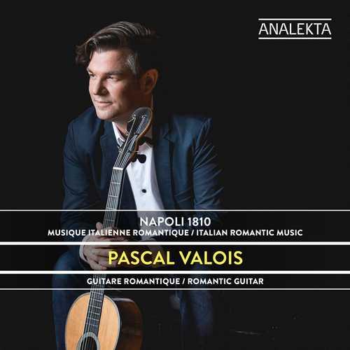 Pascal Valois: Napoli 1810. Italian Romantic Music (24/96 FLAC)