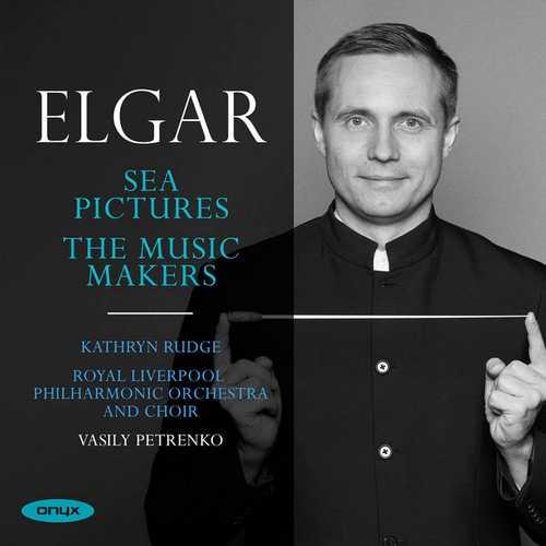 Petrenko: Elgar - Sea Pictures, The Music Makers (24/96 FLAC)