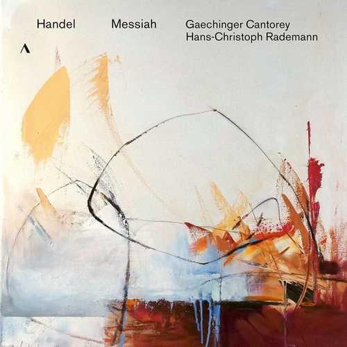 Rademann, Gaechinger Cantorey: Handel - Messiah HWV 56. 1742 Version (24/96 FLAC)