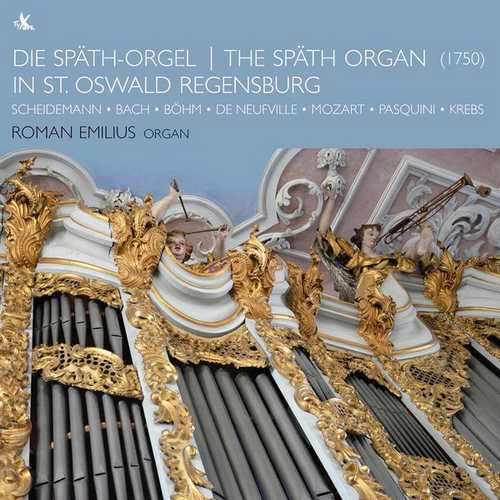 Roman Emilius - The Spath Organ in St. Oswald Regensburg (24/96 FLAC)