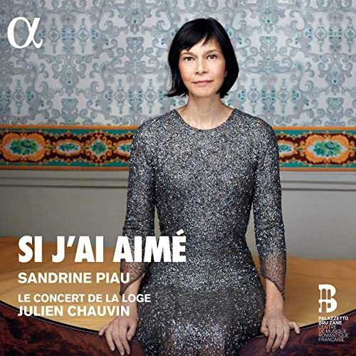 Sandrine Piau - Si J'ai Aimé (24/96 FLAC)