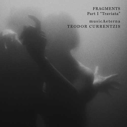 "MusicAeterna: Currentzis - Fragments Part I ""Traviata"" (24/96 FLAC)"
