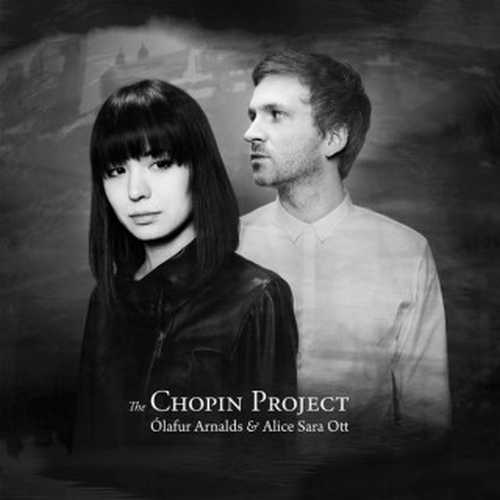 Ólafur Arnalds, Alice Sara Ott - The Chopin Project (24/96 FLAC)