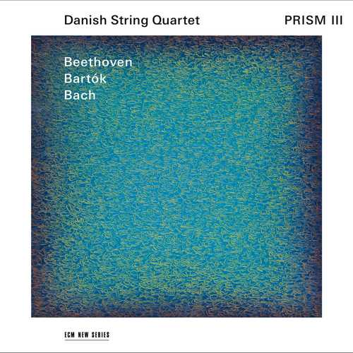 Danish String Quartet: Beethoven, Bartók, Bach - PRISM III (24/96 FLAC)