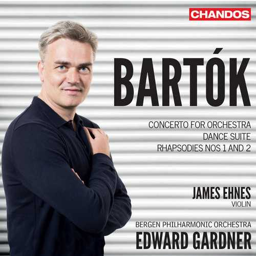 Ehnes, Gardner: Bartók - Concerto for Orchestra, Dance Suite, Rhapsodies no.1 & 2 (24/96 FLAC)