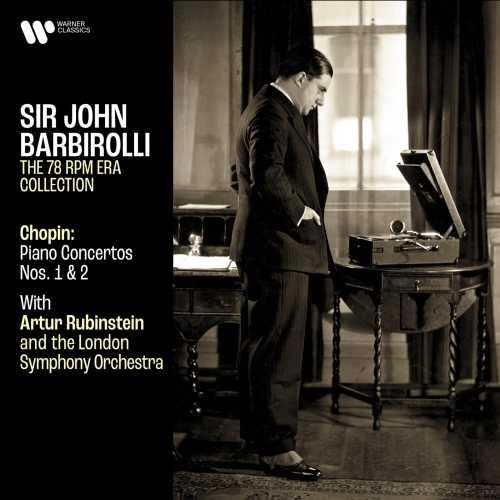 Rubinstein, Barbirolli: Chopin - Piano Concertos no.1 & 2 (24/192 FLAC)
