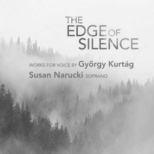 Susan Narucki: The Edge of Silence - Works for Voice by György Kurtág (24/96 FLAC)