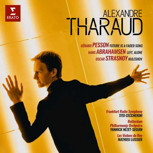 Alexandre Tharaud: Pesson, Abrahamsen, Strasnoy- Piano Concertos (24/48 FLAC)