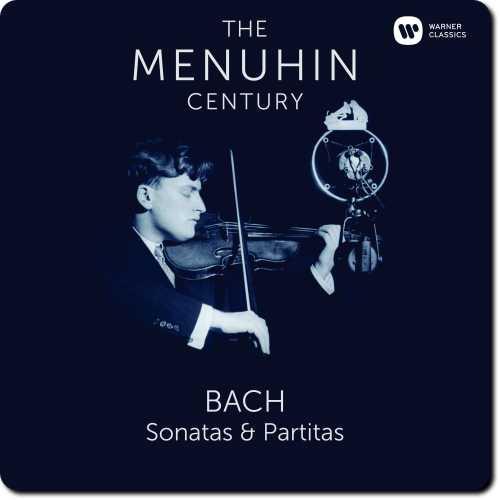 The Menuhin Century: Bach - Complete Sonatas & Partitas (24/96 FLAC)