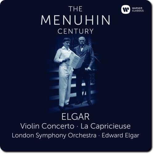 The Menuhin Century: Elgar - Violin Concerto, La Capricieuse (24/96 FLAC)