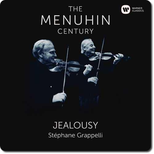 The Menuhin Century: Yehudi Menuhin, Stéphane Grappelli - Jealousy (24/96 FLAC)