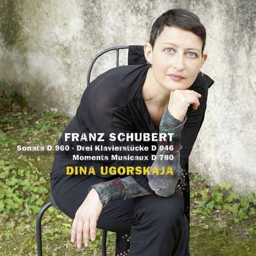 Dina Ugorskaja: Schubert - Sonata D960, 3 Klavierstücke D946, Moments musicaux D780 (24/96 FLAC)