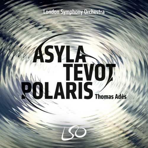 Thomas Adès: Asyla, Tevot, Polaris (DSD)