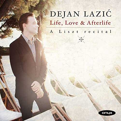 Dejan Lazić - Life, Love & Afterlife. A Liszt Recital (24/96 FLAC)
