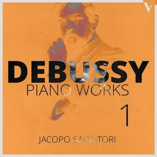Jacopo Salvatori: Debussy - Piano Works vol.1 (24/88 FLAC)