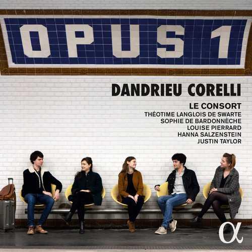 Le consort: Dandrieu, Corelli - Opus 1 (24/192 FLAC)
