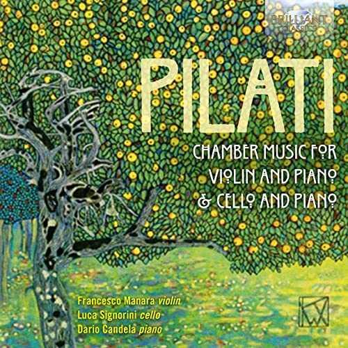 Manara, Signorini, Candela: Pilati - Chamber Music for Violin and Piano & Cello and Piano (24/88 FLAC)