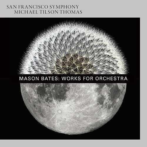 Mason Bates: Works for Orchestra (DSD)