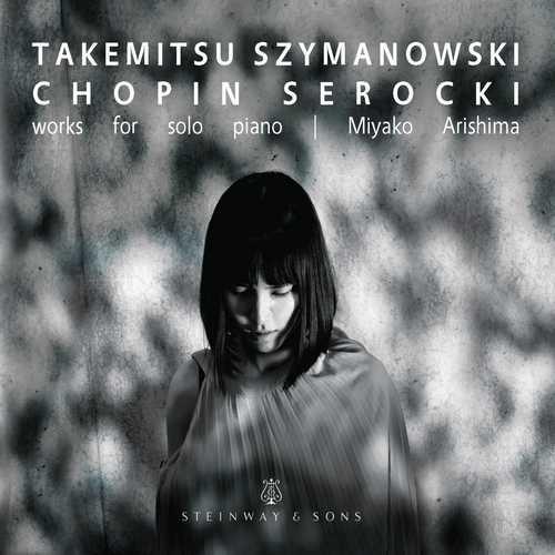 Miyako Arishima: Takemitsu, Szymanowski, Chopin, Serocki - Works for Piano  (24/96 FLAC)