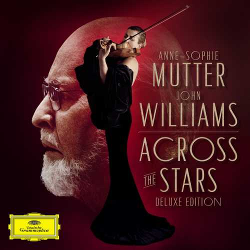 Anne-Sophie Mutter, John Williams - Across The Stars. Deluxe Edition (24/96 FLAC)