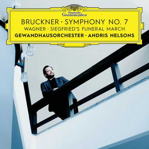 Nelsons: Bruckner - Symphony no.7, Wagner - Siegfried's Funeral March (24/192 FLAC)