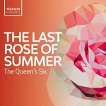 The Queen's Six: The Last Rose of Summer (24/96 FLAC)