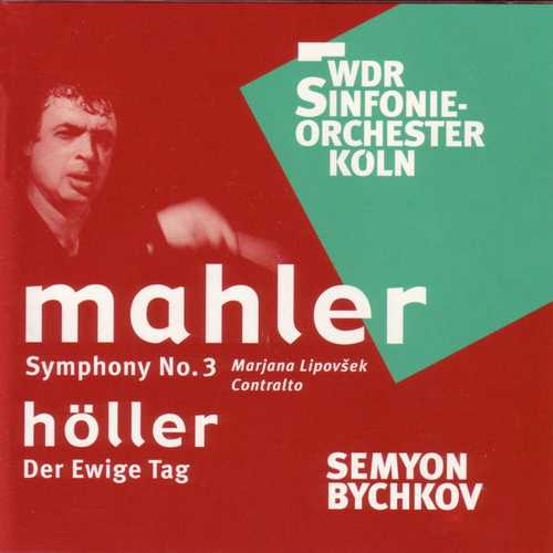 Bychkov: Mahler - Symphony no.3, Höller - Der Ewige Tag (FLAC)