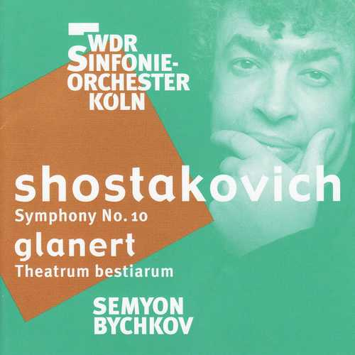 Bychkov: Shostakovich - Symphony no.10, Glanert - Theatrum Bestiarum (FLAC)