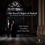 The Royal Chapel of Madrid: Sacred Music After the Great Fire of 1734 (FLAC)