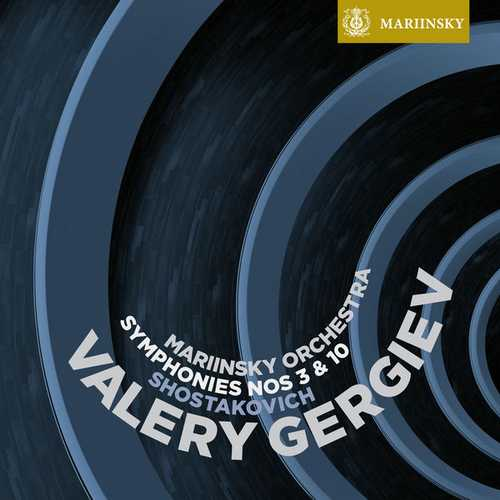 Gergiev: Shostakovich - Symphonies no.3 & 10 (24/96 FLAC)