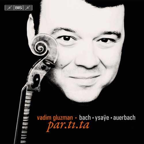 Vadim Gluzman: Bach, Ysaÿe, Auerbach - par.ti.ta (24/96 FLAC)