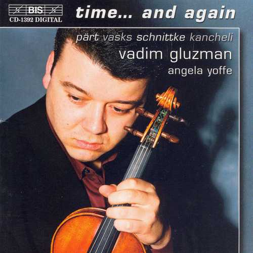 Gluzman, Yoffe: Pärt, Vasks, Schnittke, Kancheli - Time... and Again (FLAC)