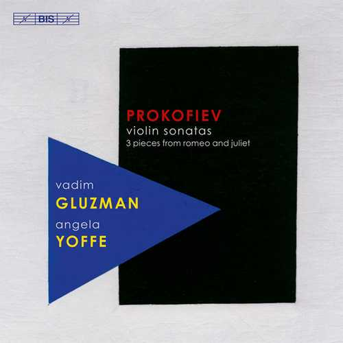 Gluzman, Yoffe: Prokofiev - Violin Sonatas, 3 Pieces from Romeo and Juliet (FLAC)