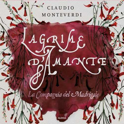 La Compagnia Del Madrigale: Monteverdi - Lagrime d'Amante (24/88 FLAC)