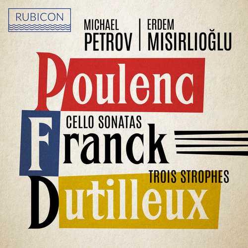 Petrov, Misirlioglu: Poulenc, Franck - Cello Sonatas, Dutilleux - Trois Strophes (24/96 FLAC)