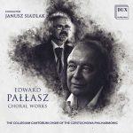 Siadlak: Edward Pallasz - Choral Works (24/96 FLAC)