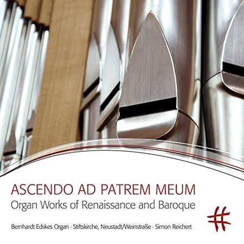 Simon Reichert: Ascendo ad Patrem Meum. Organ Works of Renaissance and Baroque (24/96 FLAC)