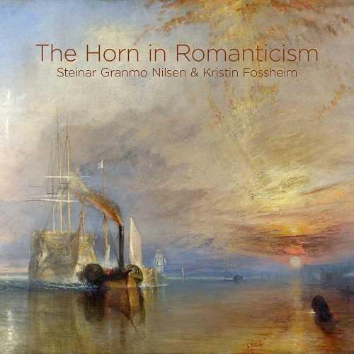 Steinar Granmo Nilsen, Kristin Fossheim - The Horn in Romanticism (MQA)