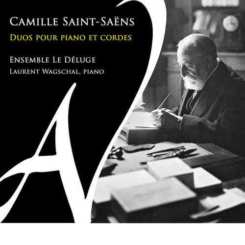 Ensemble Le Déluge: Camille Saint-Saëns - Duos pour Piano et Cordes (24/88 FLAC)