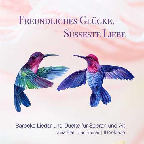 Rial, Börner: Freundliches Glücke, Süsseste Liebe (24/96 FLAC)