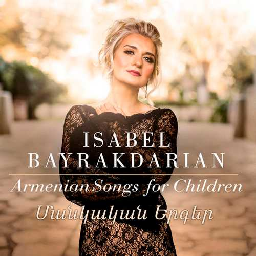 Isabel Bayrakdarian – Armenian Songs for Children (24/192 FLAC)