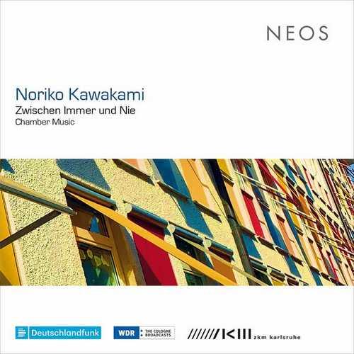 Noriko Kawakami: Zwischen Immer und Nie. Chamber Music (FLAC)