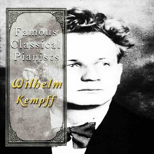 Famous Classical Pianists: Wilhelm Kempff (FLAC)