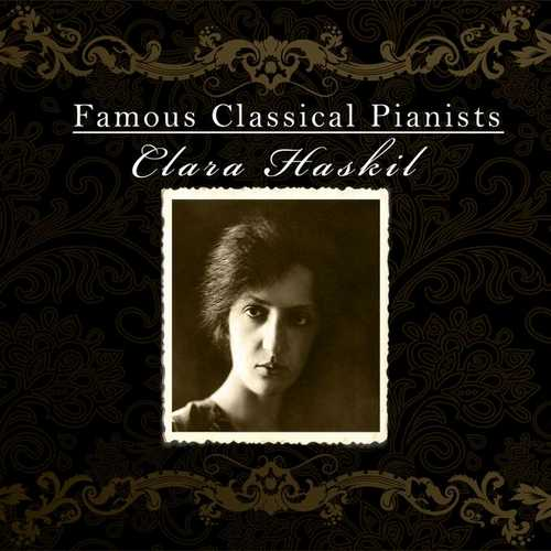 Famous Classical Pianists: Clara Haskil (FLAC)