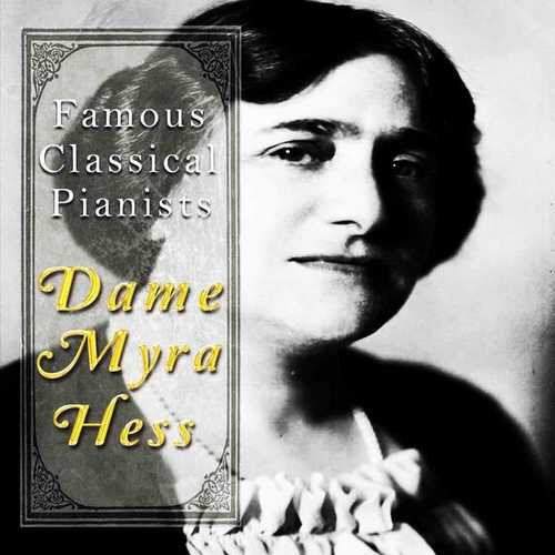Famous Classical Pianists: Dame Myra Hess (FLAC)