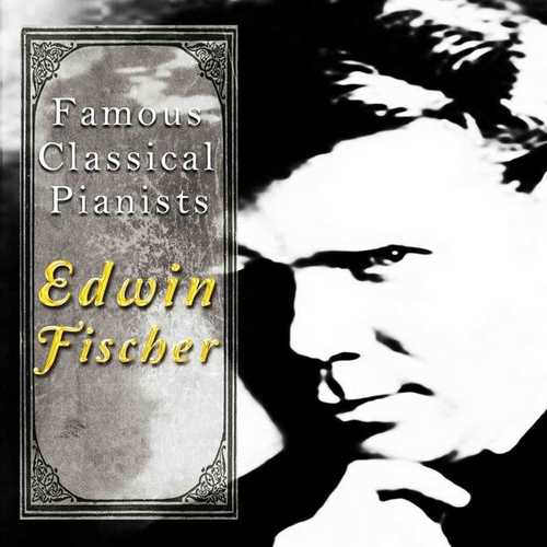 Famous Classical Pianists: Edwin Fischer (FLAC)